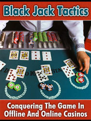Black Jack Tactics Conquering The Game In Casinos