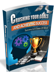 Crushing Your Goals and Achieving Success