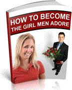 How To Become The Girl Men Adore