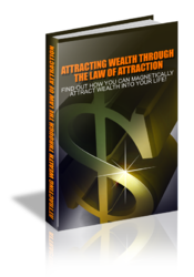 Attracting Wealth Through The Law Of Attraction